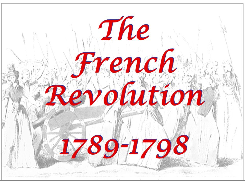 women in the french revolution lara s ms pojer sophomore ehap 3 the french revolution 1789 1798 the french revolution 1789 1798
