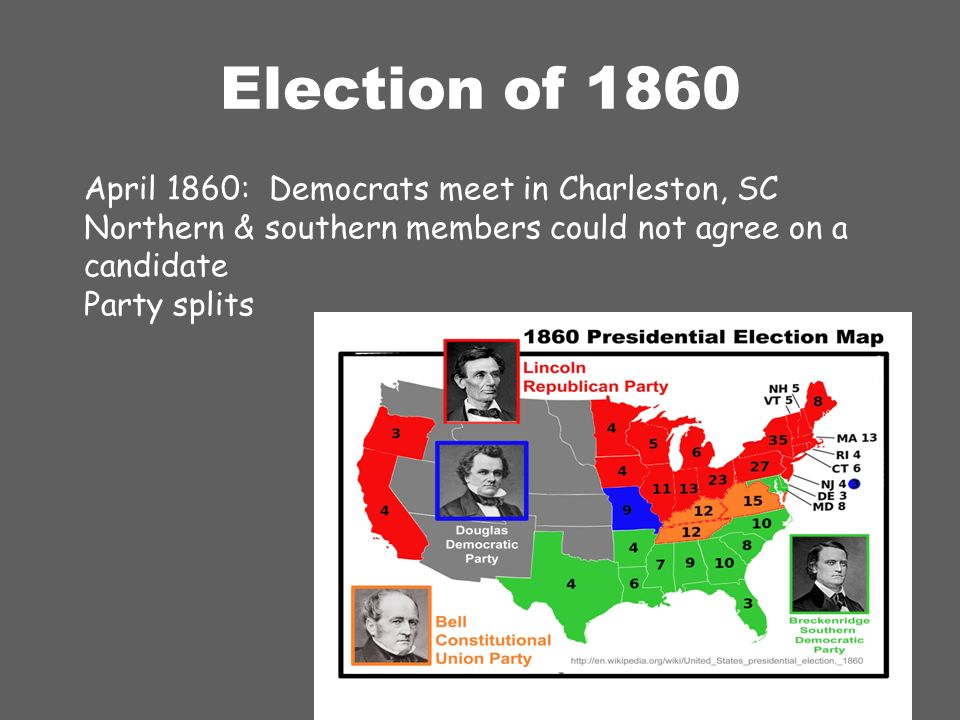 13 Election Of 1860 April 1860 Democrats Meet In Charleston Sc Northern Southern Members Could Not Agree On A Candidate Party Splits