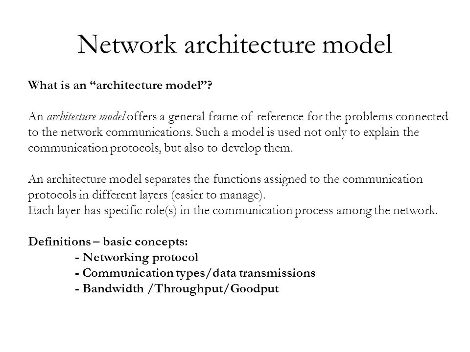 "Network architecture model What is an ""architecture model""? An ..."