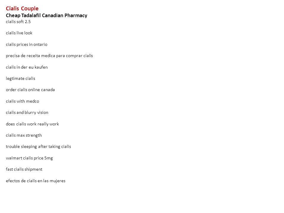cialis couple cheap tadalafil canadian pharmacy cialis soft 2 5
