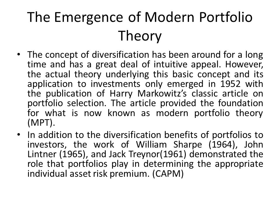 modern portfolio theory essay Essay modern portfolio theory foundations were laid bare even the core of investing theories related to portfolios has come under pressure yet the belief in modern portfolio theory has remained strong amongst the investors.