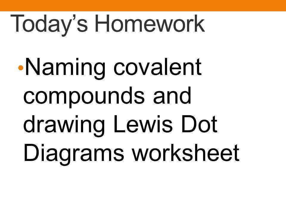 Todays Do Now 1 Write the formula for chlorine trifluoride 2 – Lewis Diagram Worksheet