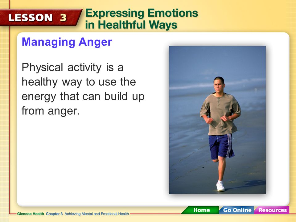 Managing Anger Strategies for Managing Anger Do something to relax. Channel your energy in a different direction. Talk with someone you trust. Listen