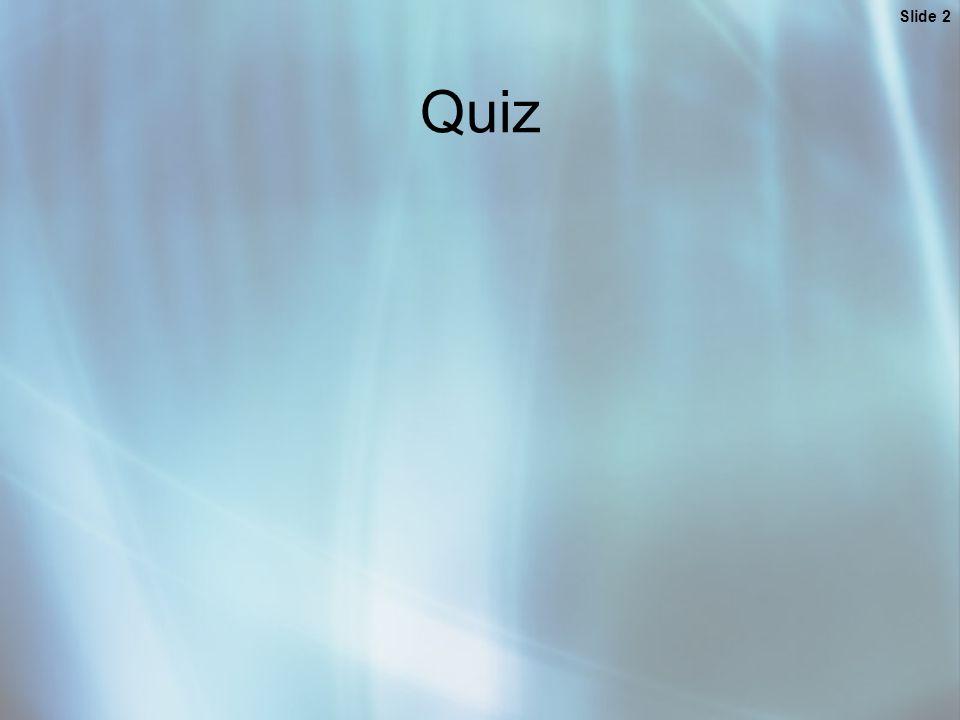 Slide 2 Quiz