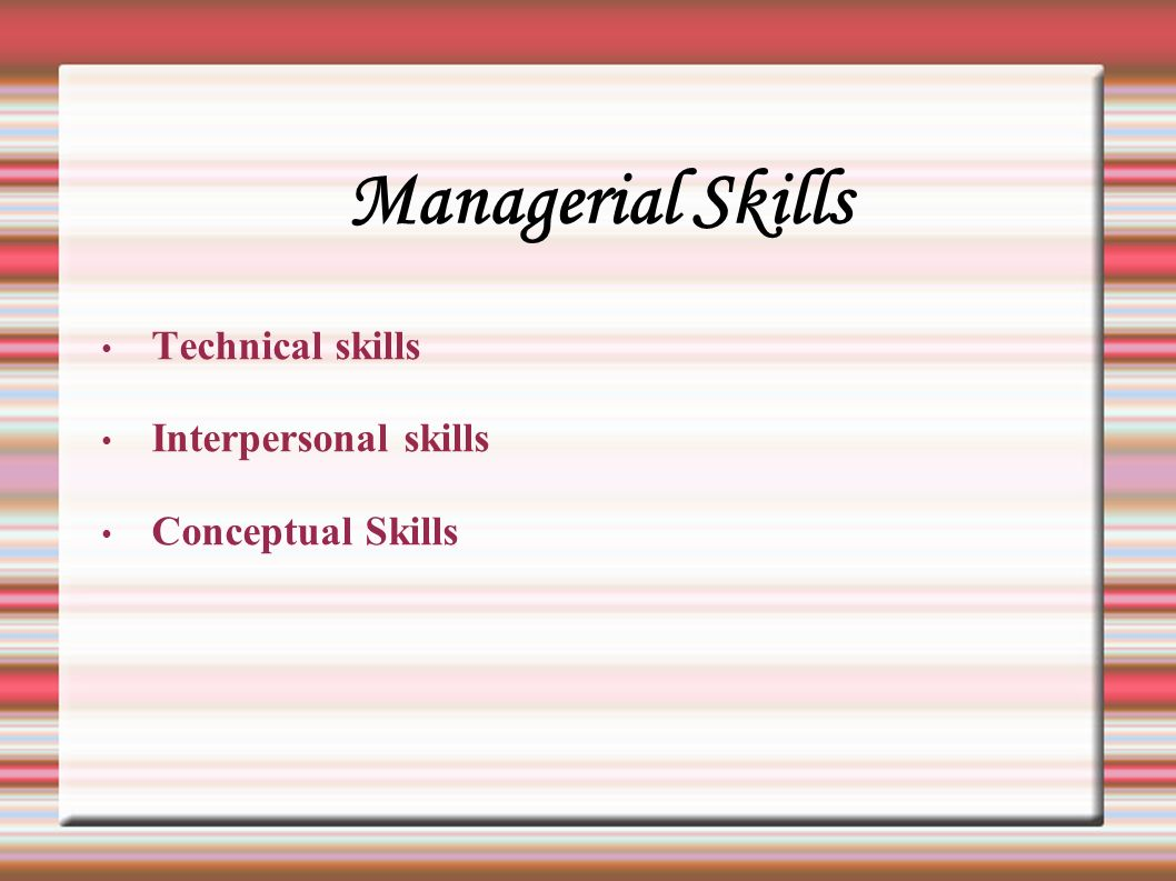 the functions of management planning organizing leading  15 managerial skills technical skills interpersonal skills conceptual skills