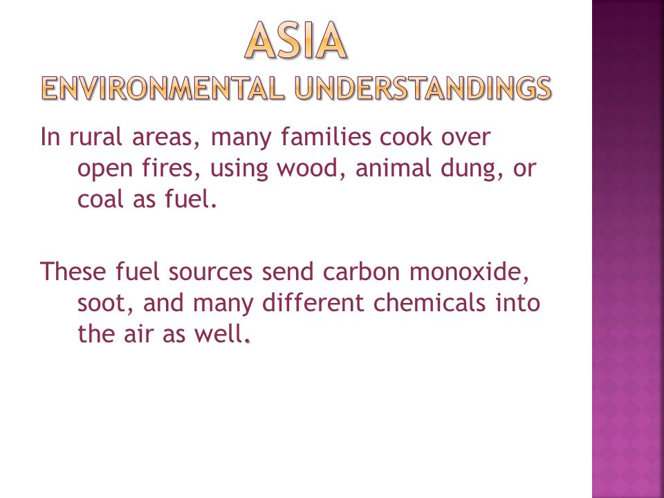 In rural areas, many families cook over open fires, using wood, animal dung, or coal as fuel..