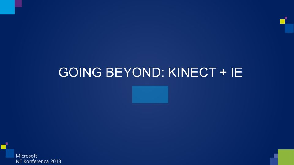 GOING BEYOND: KINECT + IE