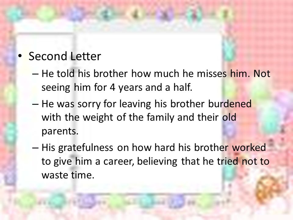 Second Letter – He told his brother how much he misses him.