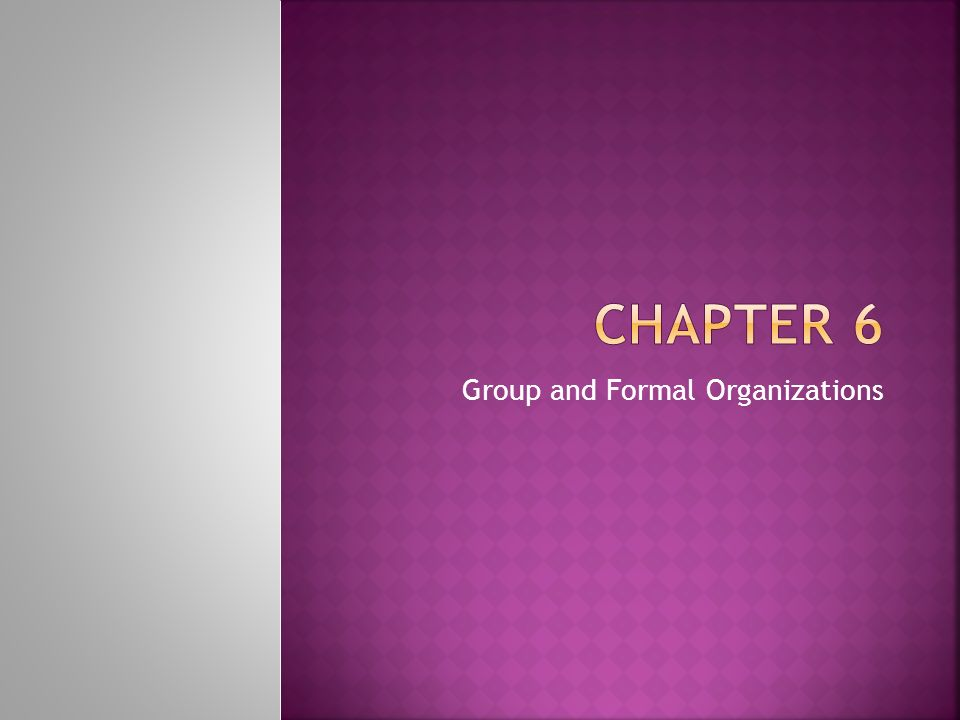 Group and Formal Organizations