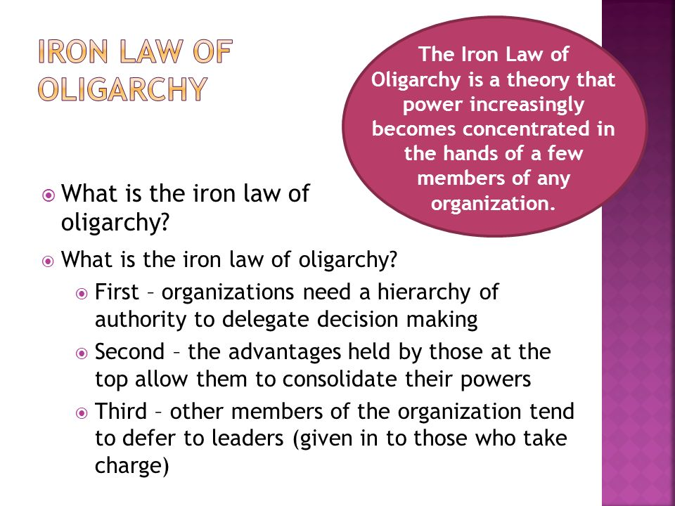  What is the iron law of oligarchy.