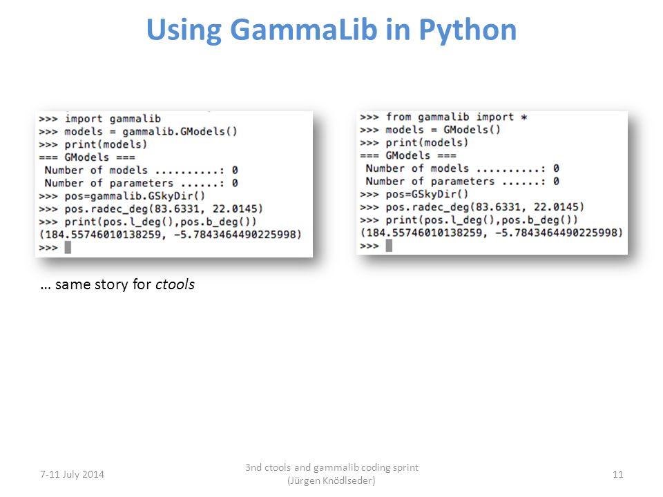 Using GammaLib in Python 7-11 July 2014 3nd ctools and gammalib coding sprint (Jürgen Knödlseder) 11 … same story for ctools