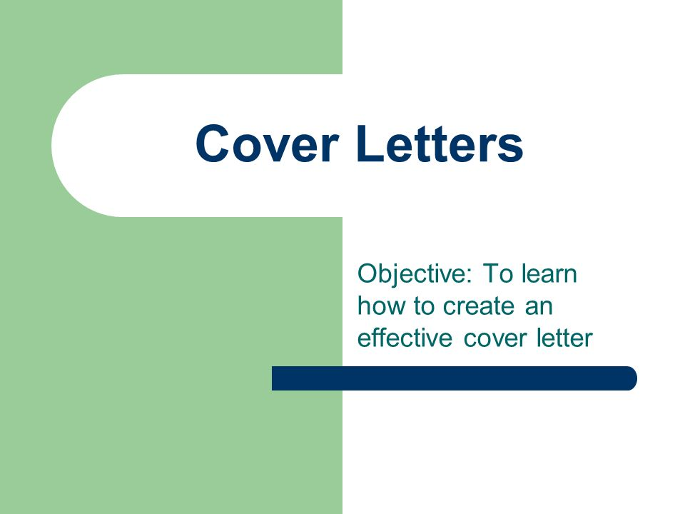 1 cover letters objective to learn how to create an effective cover letter - Effective Cover Letter