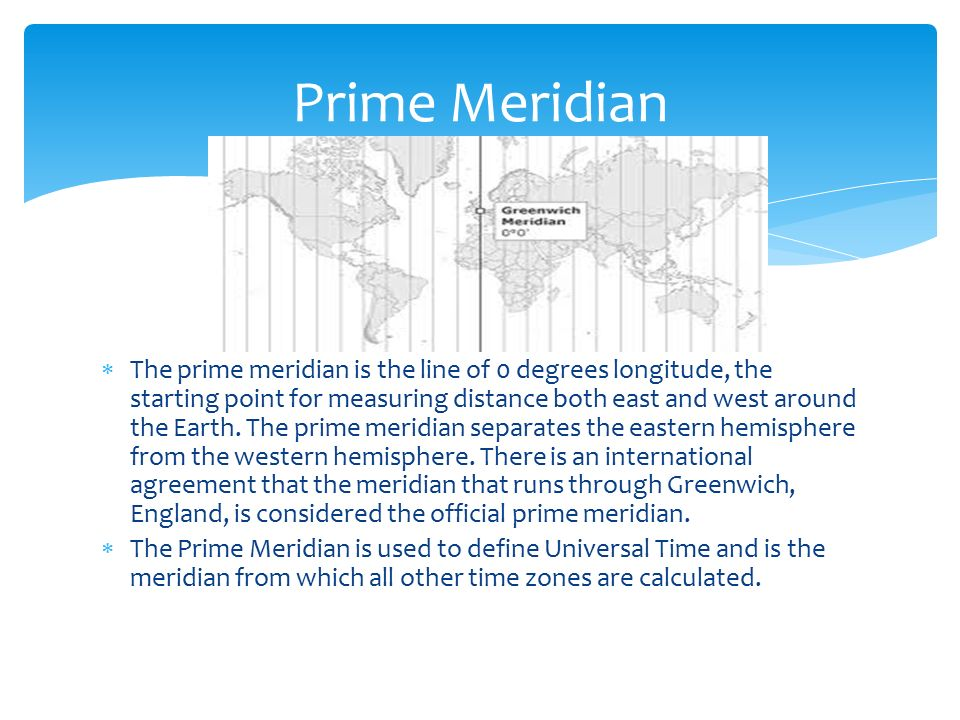 The Prime Meridian Is The Line Of 0 Degrees Longitude The Starting Point For