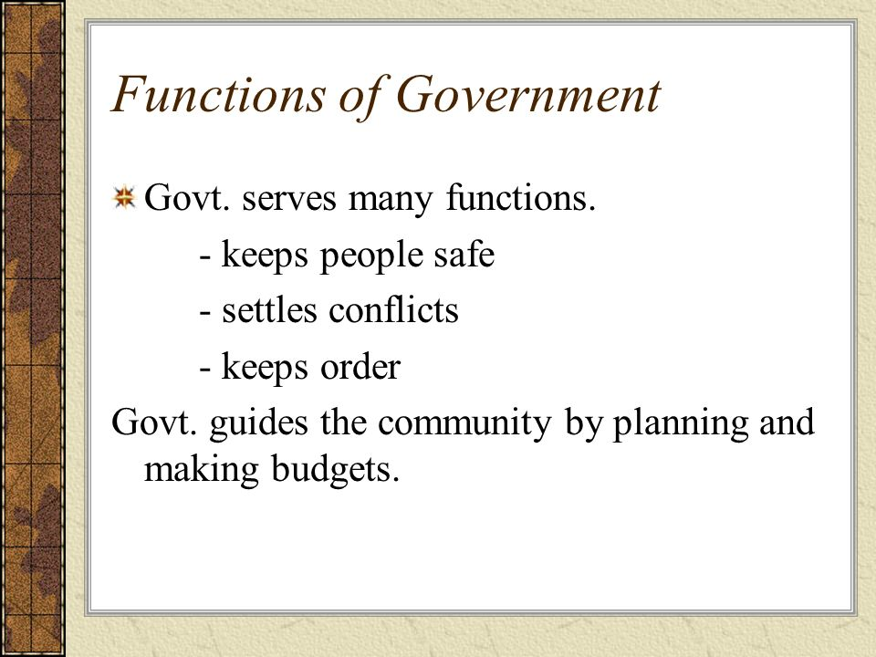 Functions of Government Govt. serves many functions.