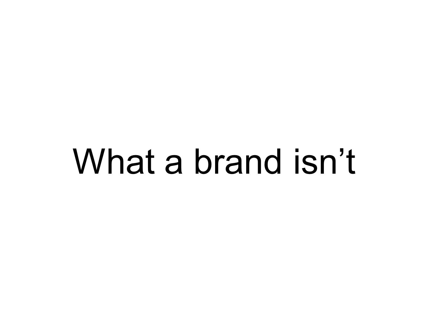 Brands and branding what a brand isnt the logo or any other type 2 what a brand isnt buycottarizona Choice Image