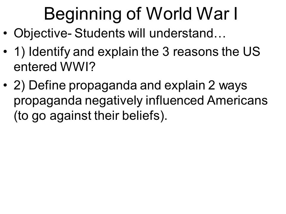 Beginning of World War I Objective- Students will understand… 1 ...