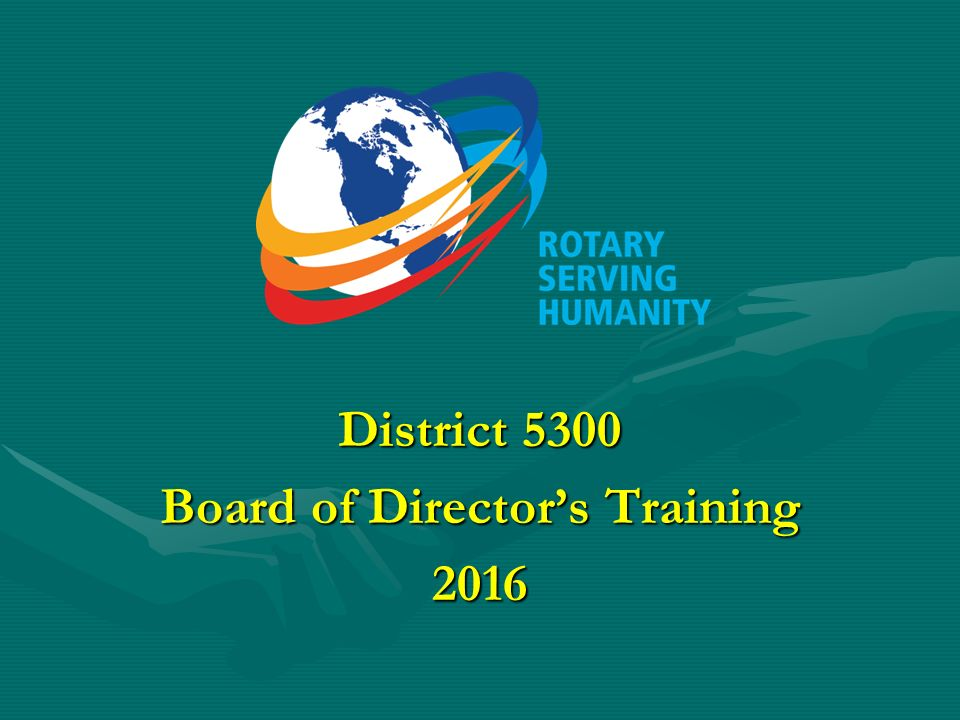 District 5300 Board of Director's Training 2016