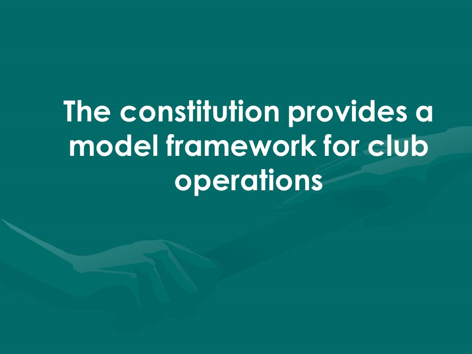 The constitution provides a model framework for club operations