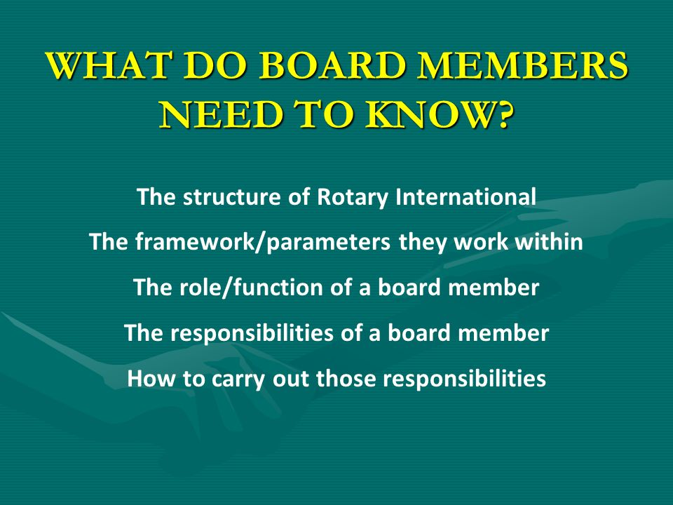 WHAT DO BOARD MEMBERS NEED TO KNOW.