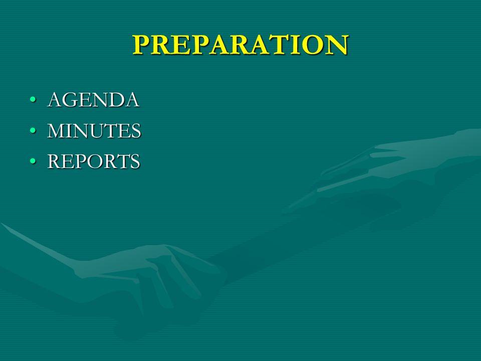 PREPARATION AGENDAAGENDA MINUTESMINUTES REPORTSREPORTS