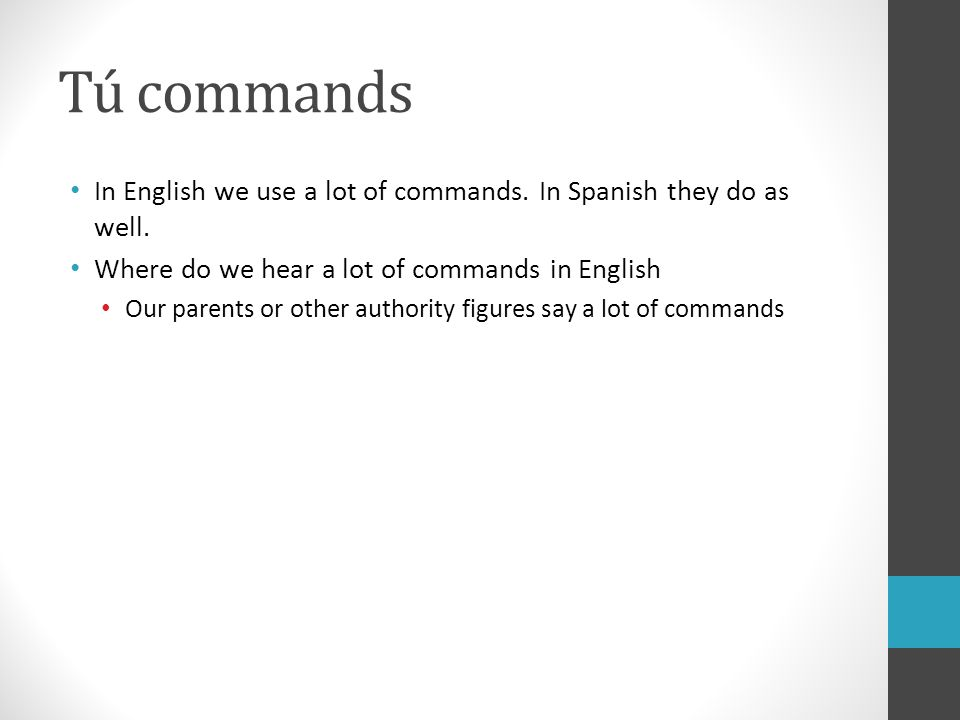 What are the purpose of commands in Spanish?