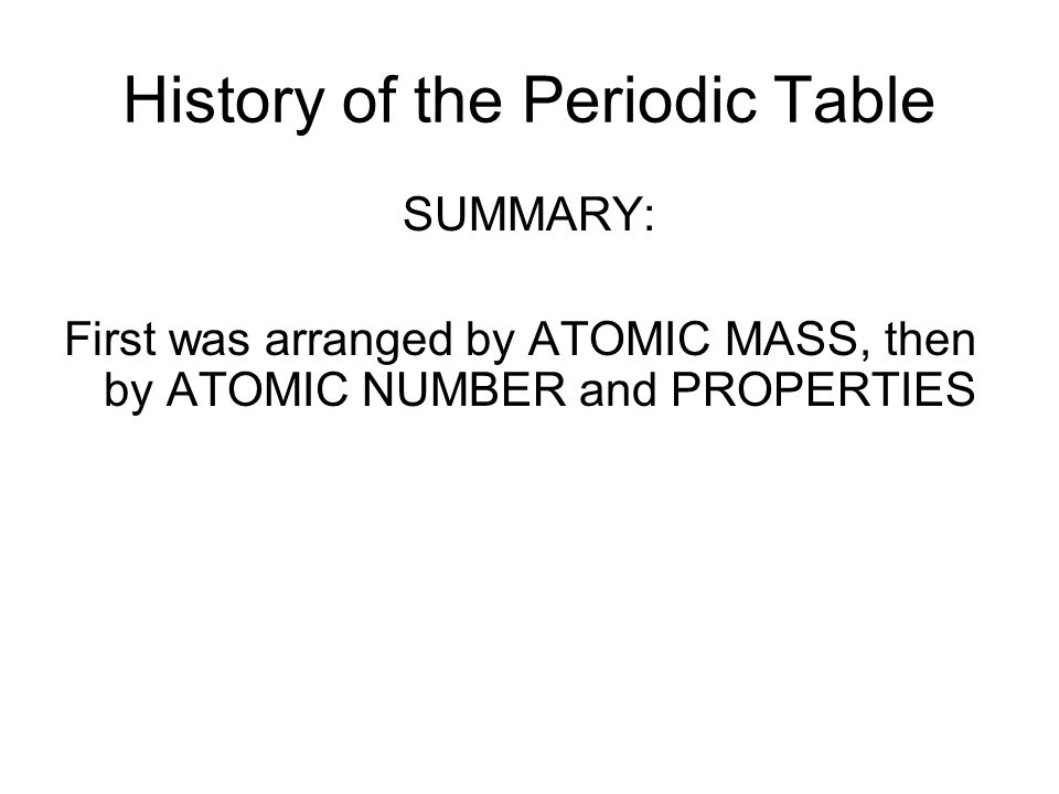8 history of the periodic table summary first was arranged by atomic mass then by atomic number and properties - Periodic Table History Activity