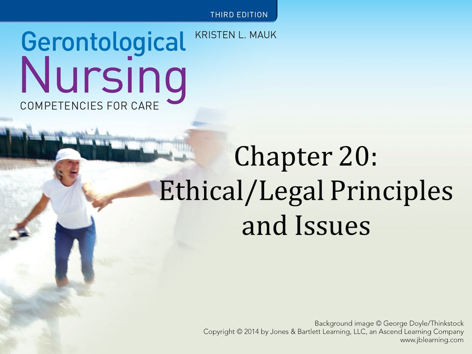 Chapter 20: Ethical/Legal Principles and Issues
