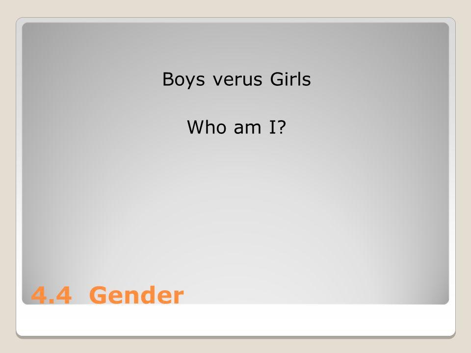 4.4 Gender Boys verus Girls Who am I