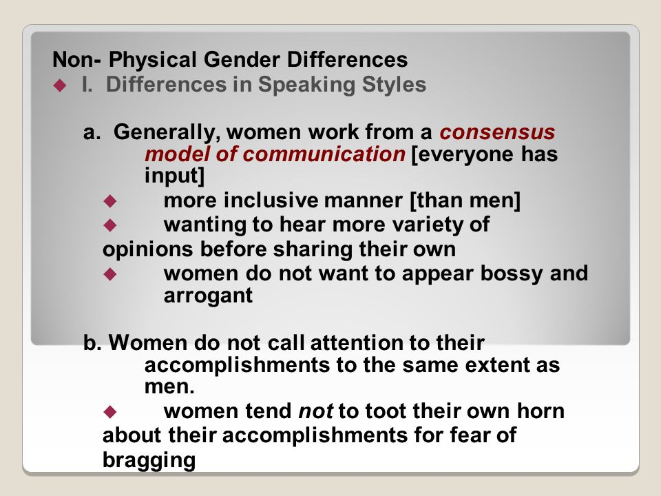 Non- Physical Gender Differences  I. Differences in Speaking Styles a.