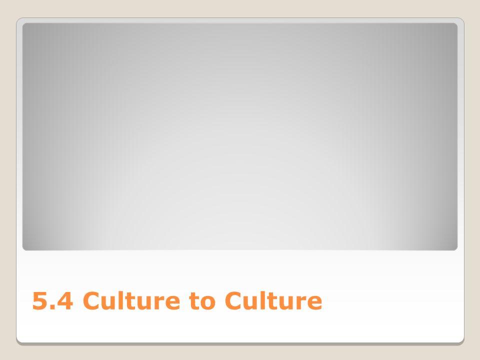 5.4 Culture to Culture
