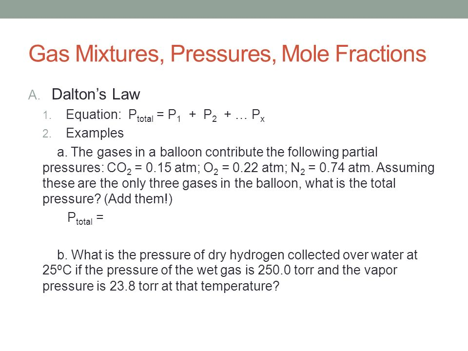 total pressure equation chemistry. gas mixtures, pressures, mole fractions a. dalton\u0027s law 1. total pressure equation chemistry