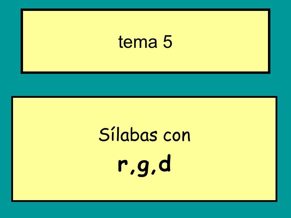 Sílabas con r,g,d tema 5