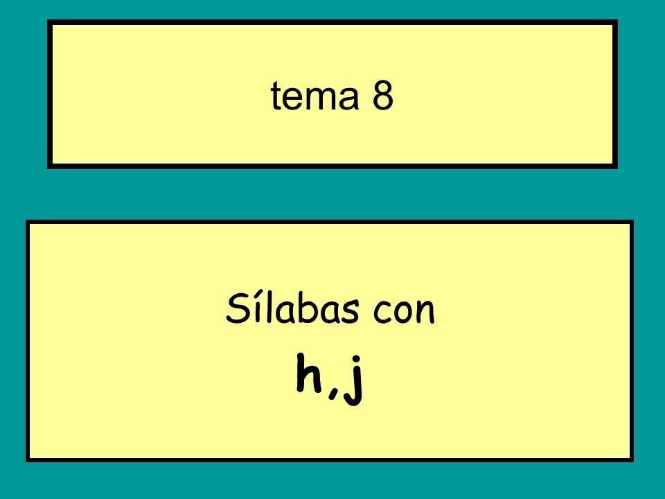 Sílabas con h,j tema 8