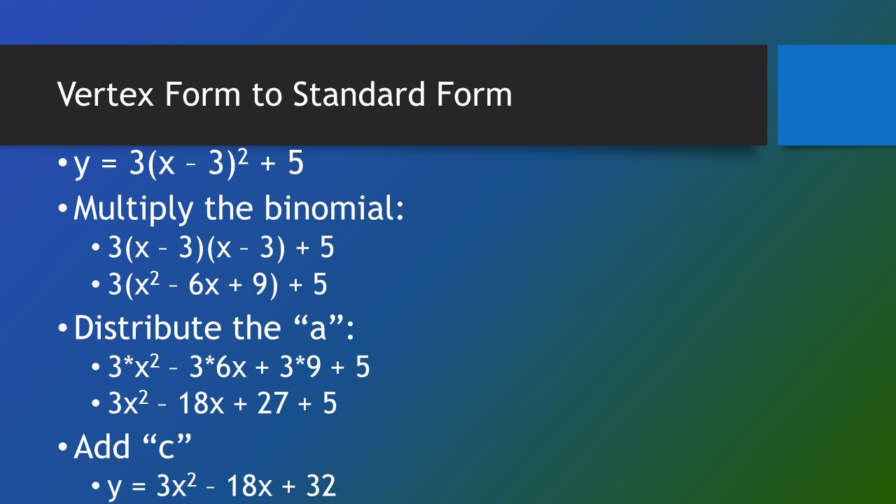 Cca wk 24 review vertex form to standard form y 3x 3 multiply 2 vertex form to standard falaconquin
