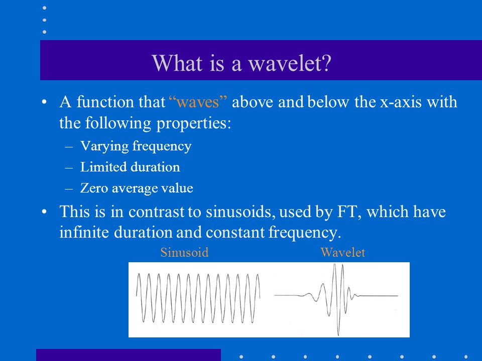 What is a wavelet.