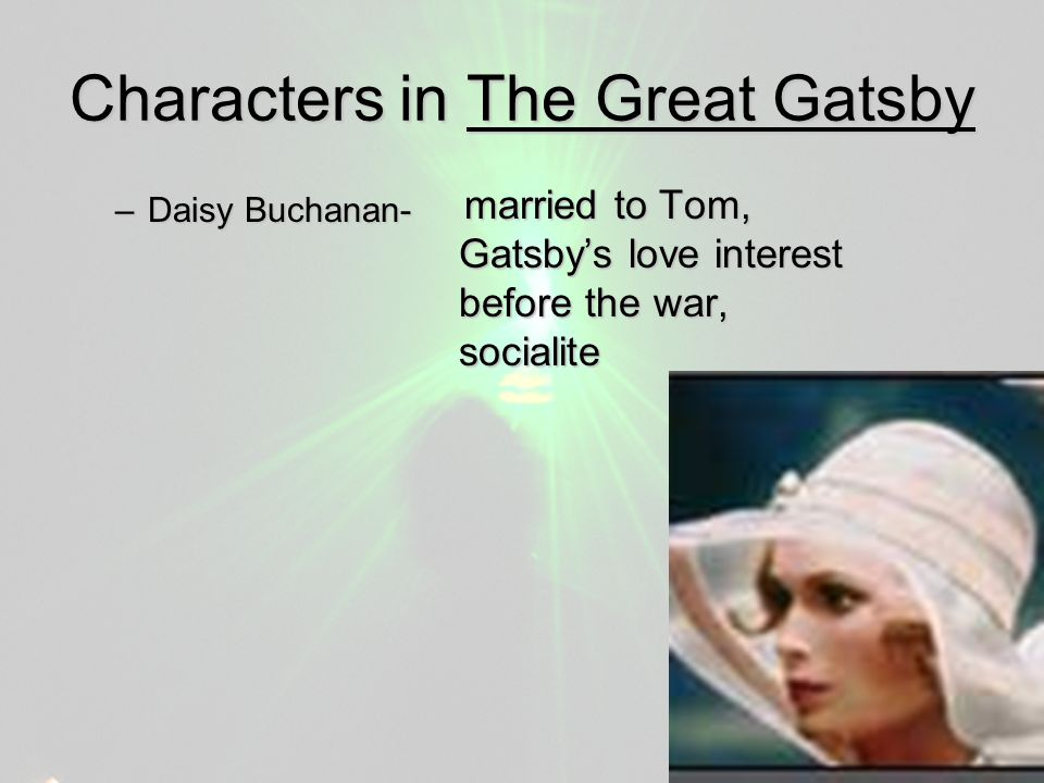 character analysis essay of daisy buchanan The great gatsby analysis outline example thesis statement: through the empty lives of three characters from this novel—george wilson, jay gatsby, and daisy buchanan—fitzgerald shows that chasing hollow dreams leads only to misery major point: george wilson dreams of becoming a successful businessman evidence: he.