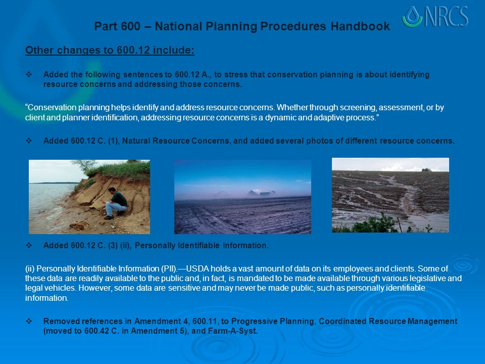 Part 600 – National Planning Procedures Handbook Other changes to include:  Added the following sentences to A., to stress that conservation planning is about identifying resource concerns and addressing those concerns.