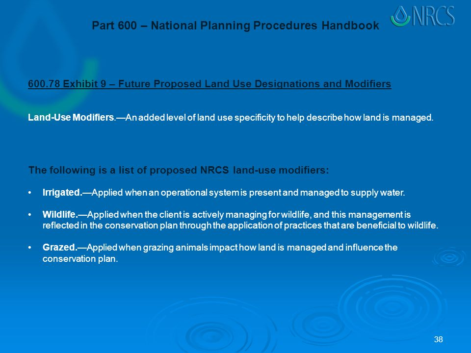 Part 600 – National Planning Procedures Handbook Exhibit 9 – Future Proposed Land Use Designations and Modifiers Land-Use Modifiers.—An added level of land use specificity to help describe how land is managed.