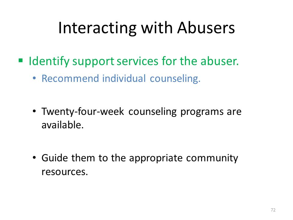 Interacting with Abusers  Identify support services for the abuser.