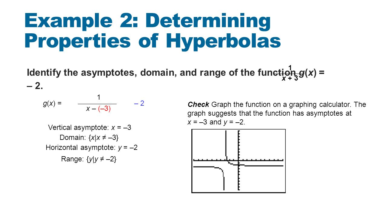 Example 2: Determining Properties Of Hyperbolas Identify The Asymptotes,  Domain, And Range Of