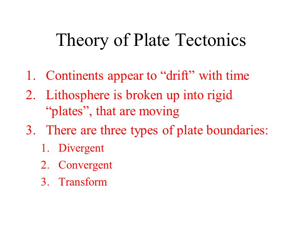 the theory of plate tectonics and the three types of plate boundaries