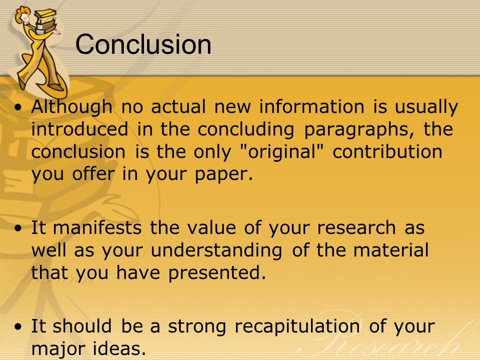 how to conclude research paper As with any scholarly research paper, you must cite the sources you used in composing your proposal in a standard research proposal, this section can take two forms, so consult with your professor about which one is preferred.