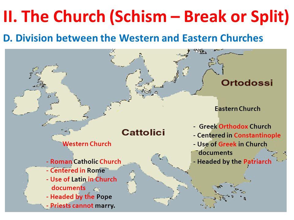 II. The Church (Schism – Break or Split) D.