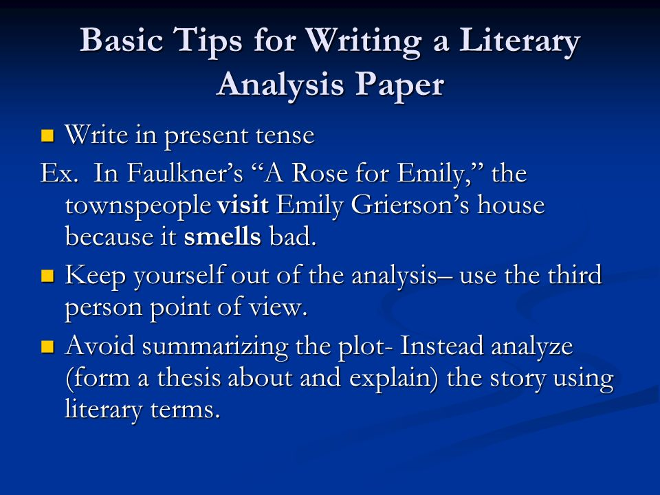 What tense are critical analysis essays written in?