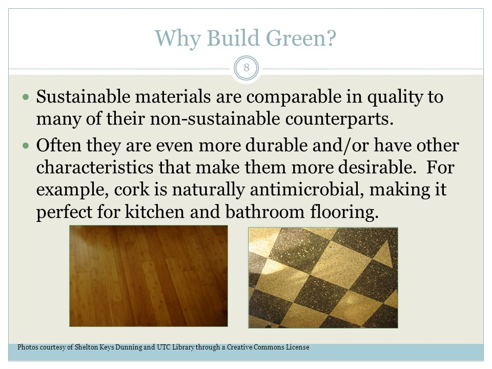 8 Why Build Green? Sustainable materials ...