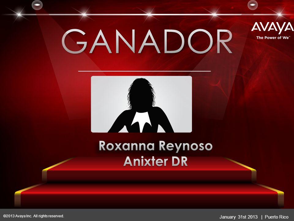 Maria Millie Cordero Claro PR Roxanna Reynoso Anixter DR Margaret Guitan-Luke - TSTT January 31 st 2013 | Puerto Rico ©2013 Avaya Inc.