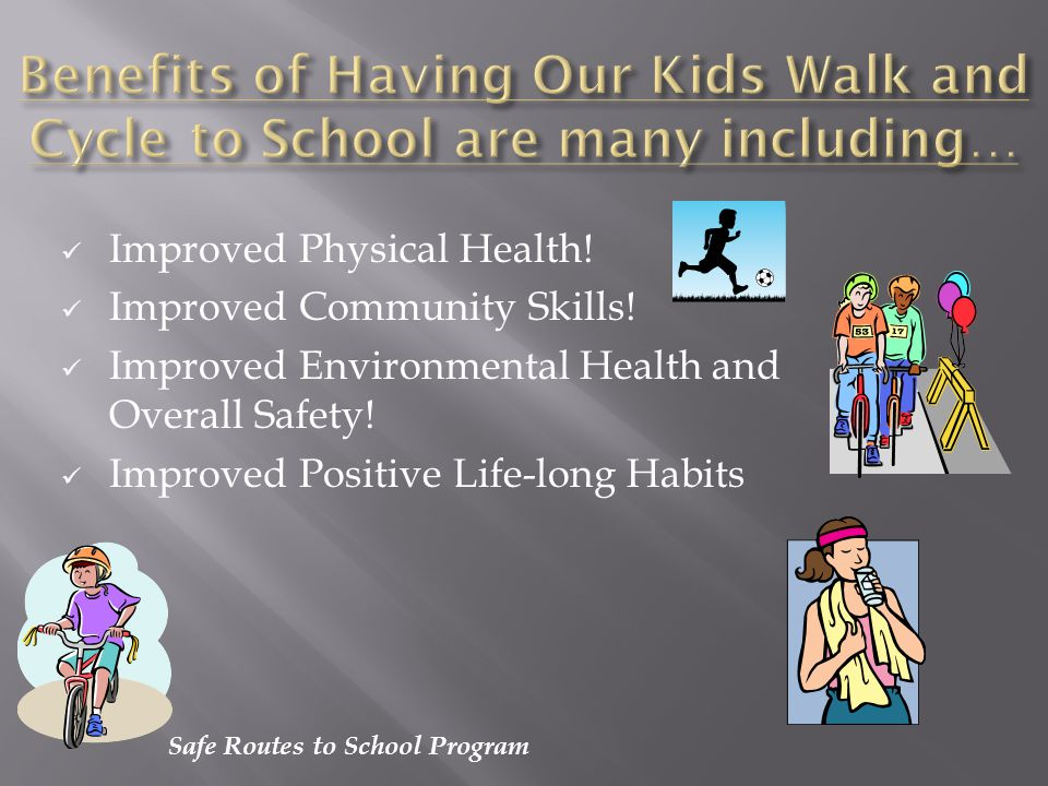 Safe Routes to School Program A locally controlled program supported with funds from the Federal Highway Administration (FHWA) to: Encourage a healthy and active lifestyle from an early age; and facilitate the planning that will improve safety in the vicinity (approximately 2 miles) of primary and middle schools (Grades K-8).