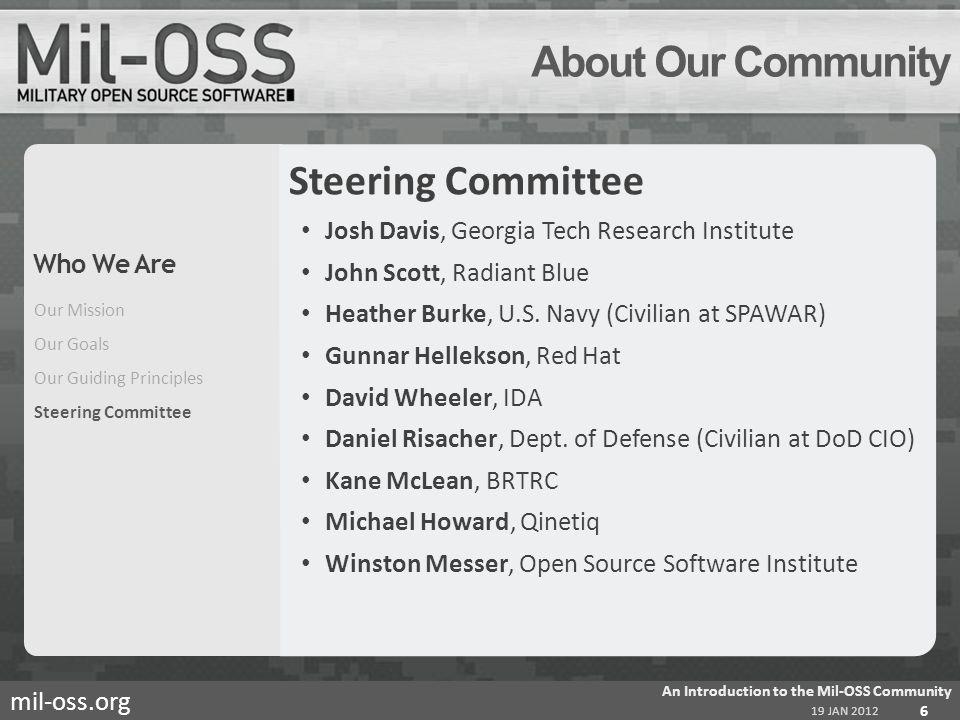 mil-oss.org About Our Community Steering Committee Josh Davis, Georgia Tech Research Institute John Scott, Radiant Blue Heather Burke, U.S.
