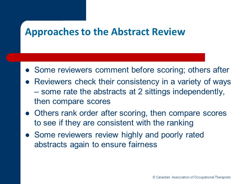 Approaches to the Abstract Review Some reviewers comment before scoring; others after Reviewers check their consistency in a variety of ways – some ra