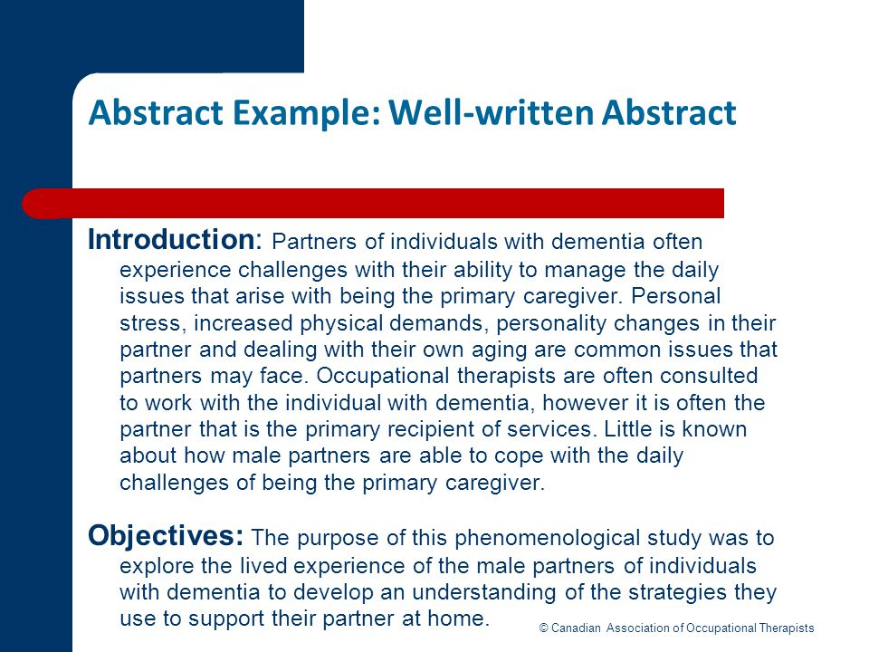 Abstract Example: Well-written Abstract Introduction: Partners of individuals with dementia often experience challenges with their ability to manage t
